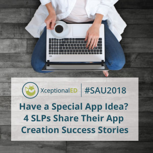 Have a Special App Idea? 4 SLPs Share Their App Creation Success Stories