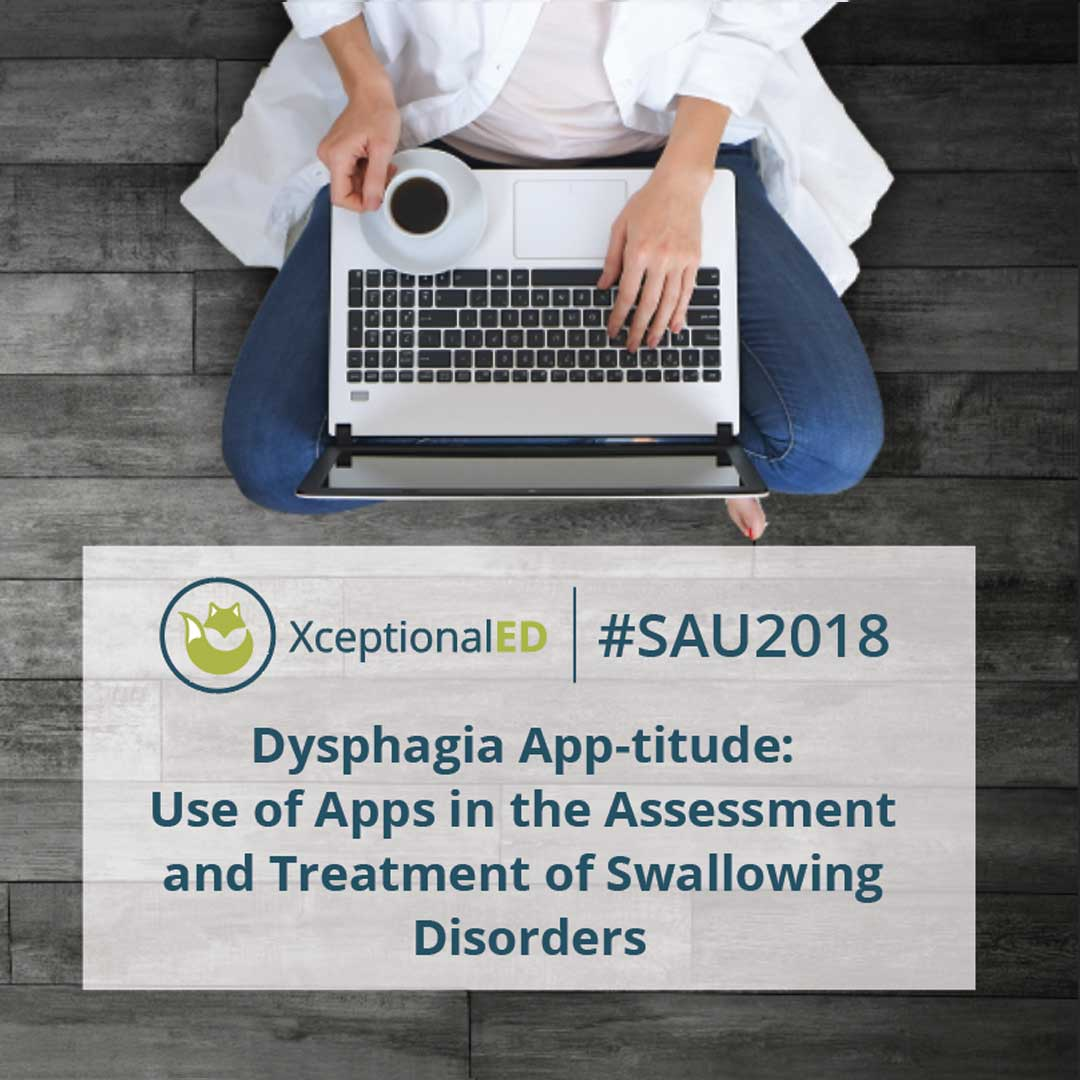 Dysphagia App-titude: Use of Apps in the Assessment and Treatment of Swallowing Disorders