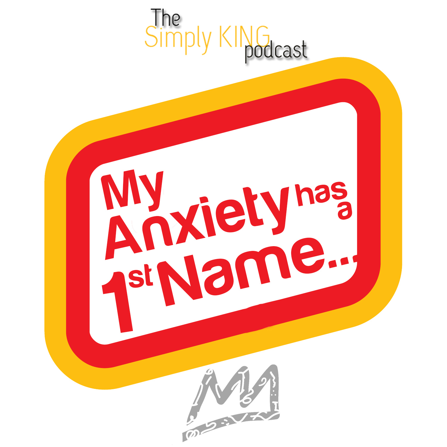 My Anxiety has a 1st Name…
