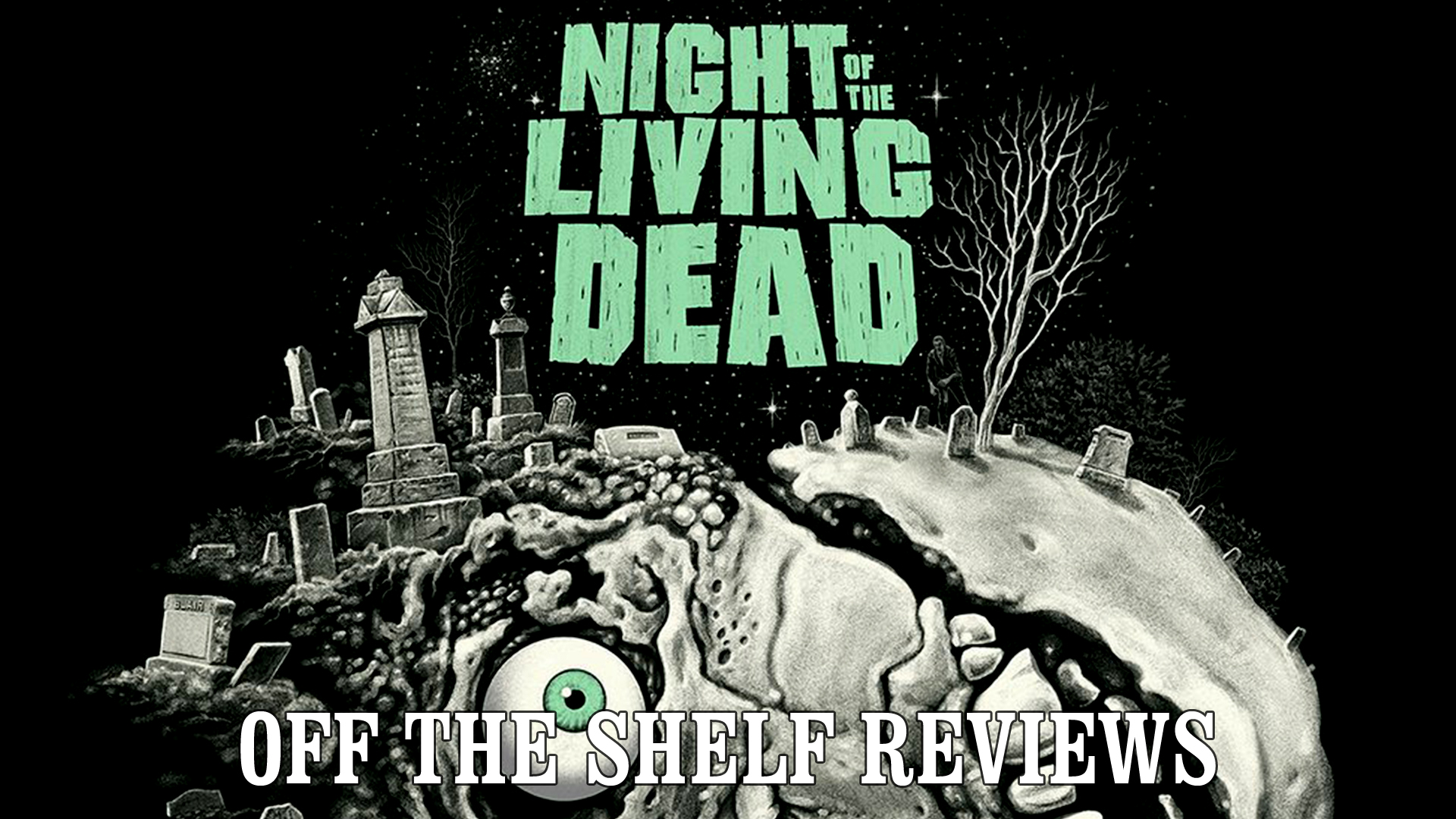 Night Of The Living Dead Review Off The Shelf Reviews From