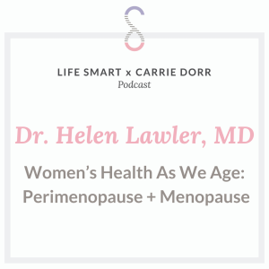 Dr. Helen Lawler, MD: Women's Health As We Age: Perimenopause + Menopause