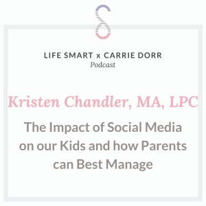Kristen Chandler, MA, LPC: The Impact of Social Media on our Kids and how Parents can Best Manage