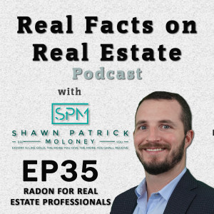 Radon for Real Estate Professionals - EP35 - Real Facts on Real Estate