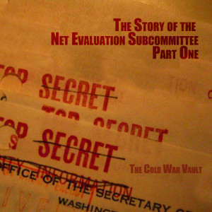 EP03: The Story of the Net Evaluation Subcommittee, Part 1