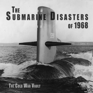 EP20: Submarine Disasters of 1968