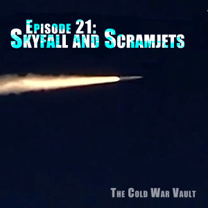 EP21: Listener Question, Skyfall and Scramjets