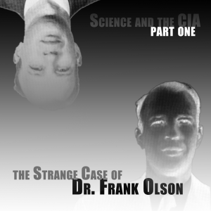 EP30: Science and the CIA, Part 1 - The Curious Case of Frank Olson