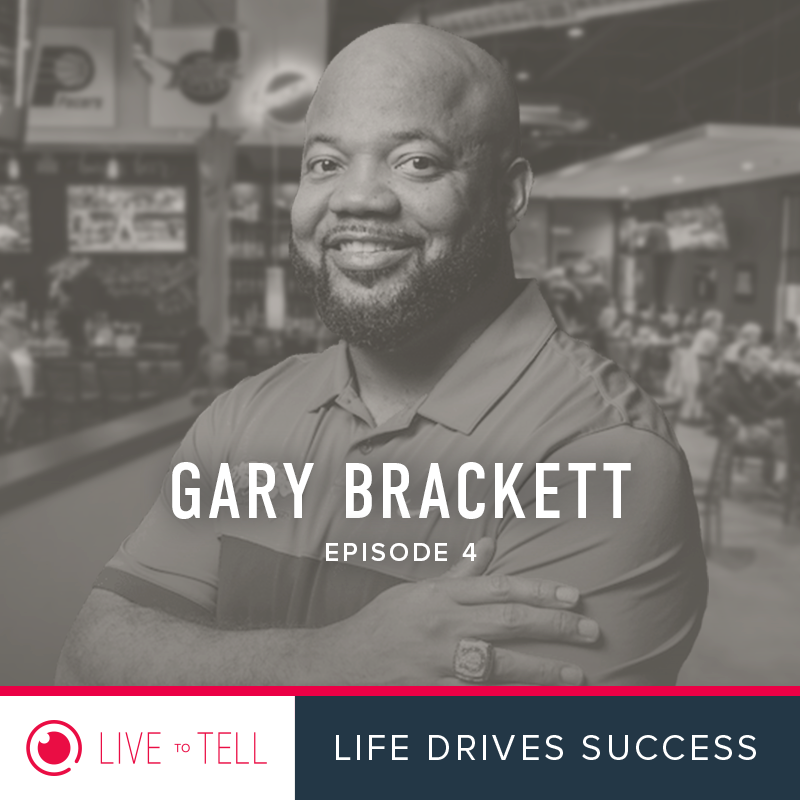 Podcast:Life Drives Success | Ep 4: Gary Brackett, CEO & Owner