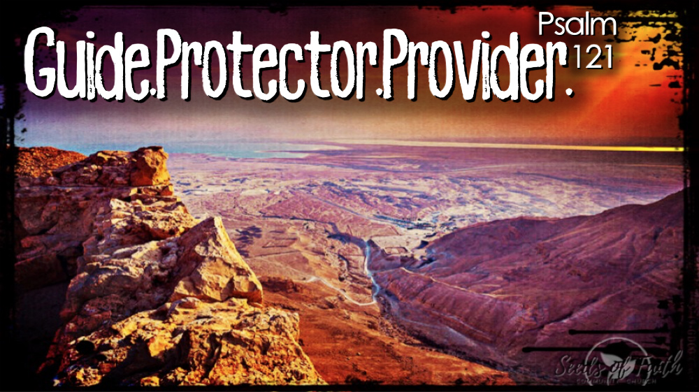 Guide.Protector.Provider. - Psalm 121