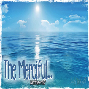 The Merciful...