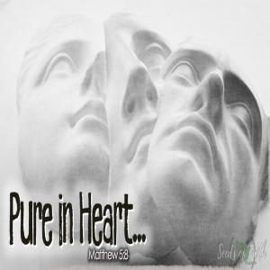 Pure in Heart...