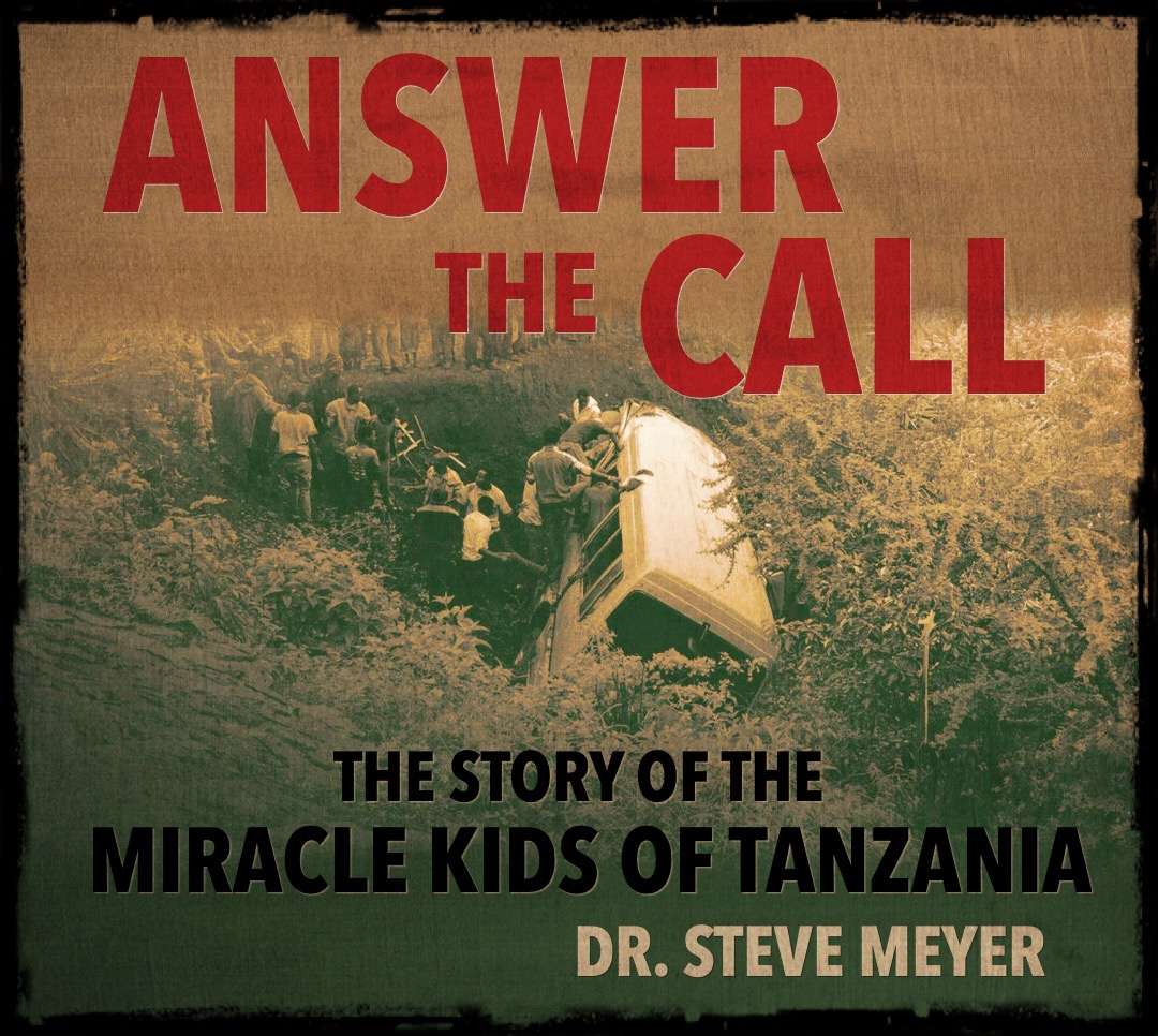 The Miracle Kids of Tanzania - Dr. Steve Meyer