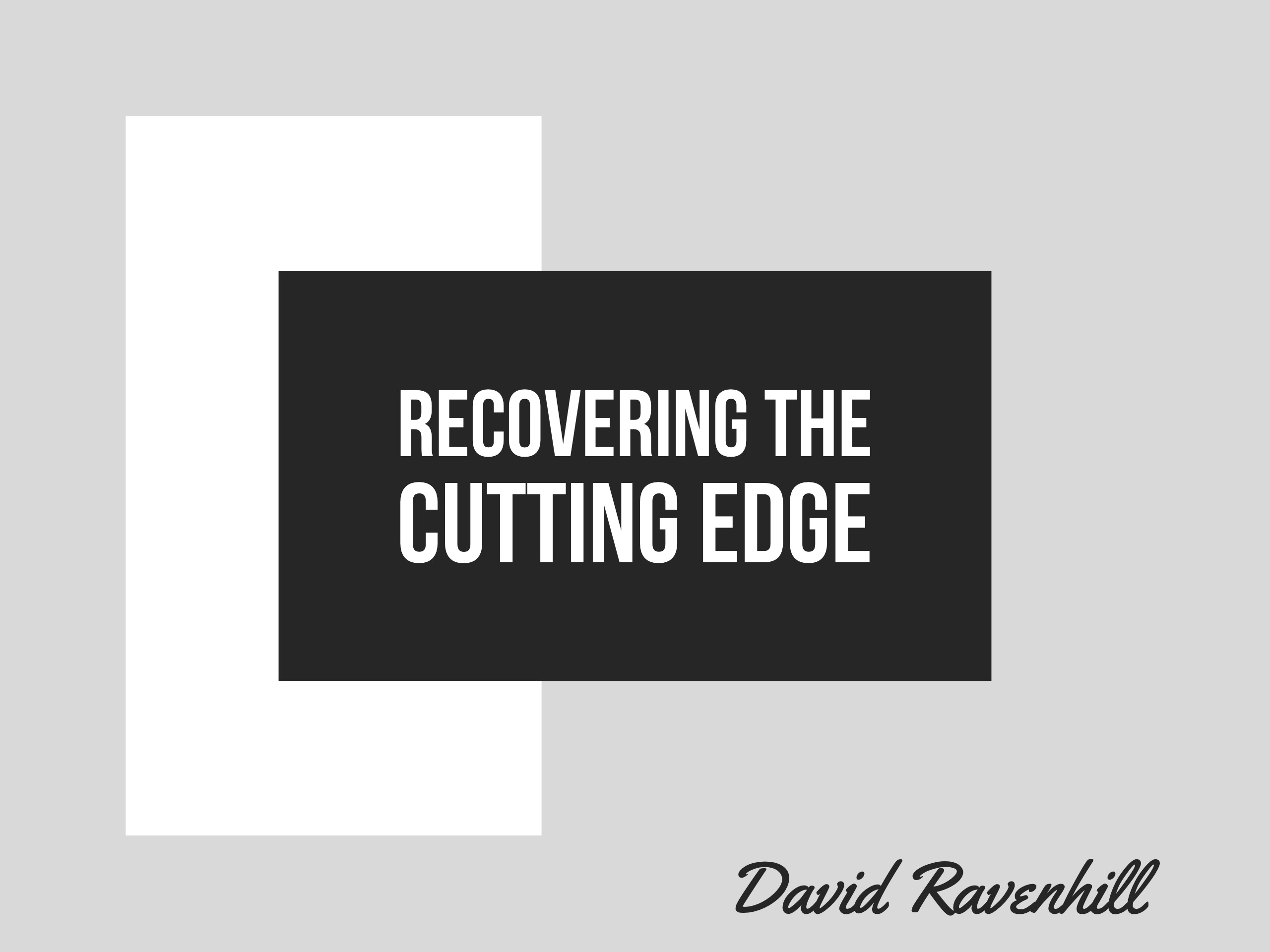 Recovering the Cutting Edge