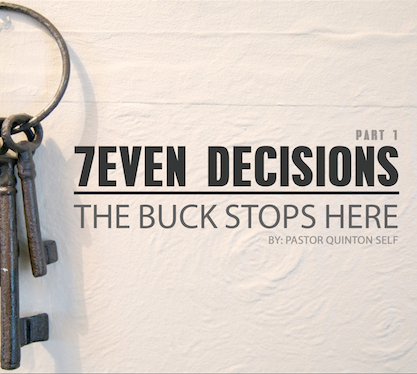 7 DECISIONS  //Part 1 - The Buck Stops Here