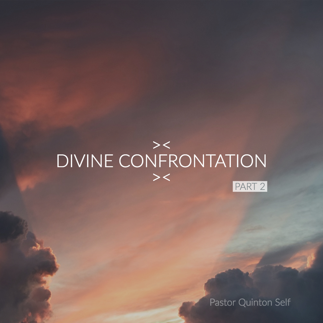 Divine Confrontation, Part 2