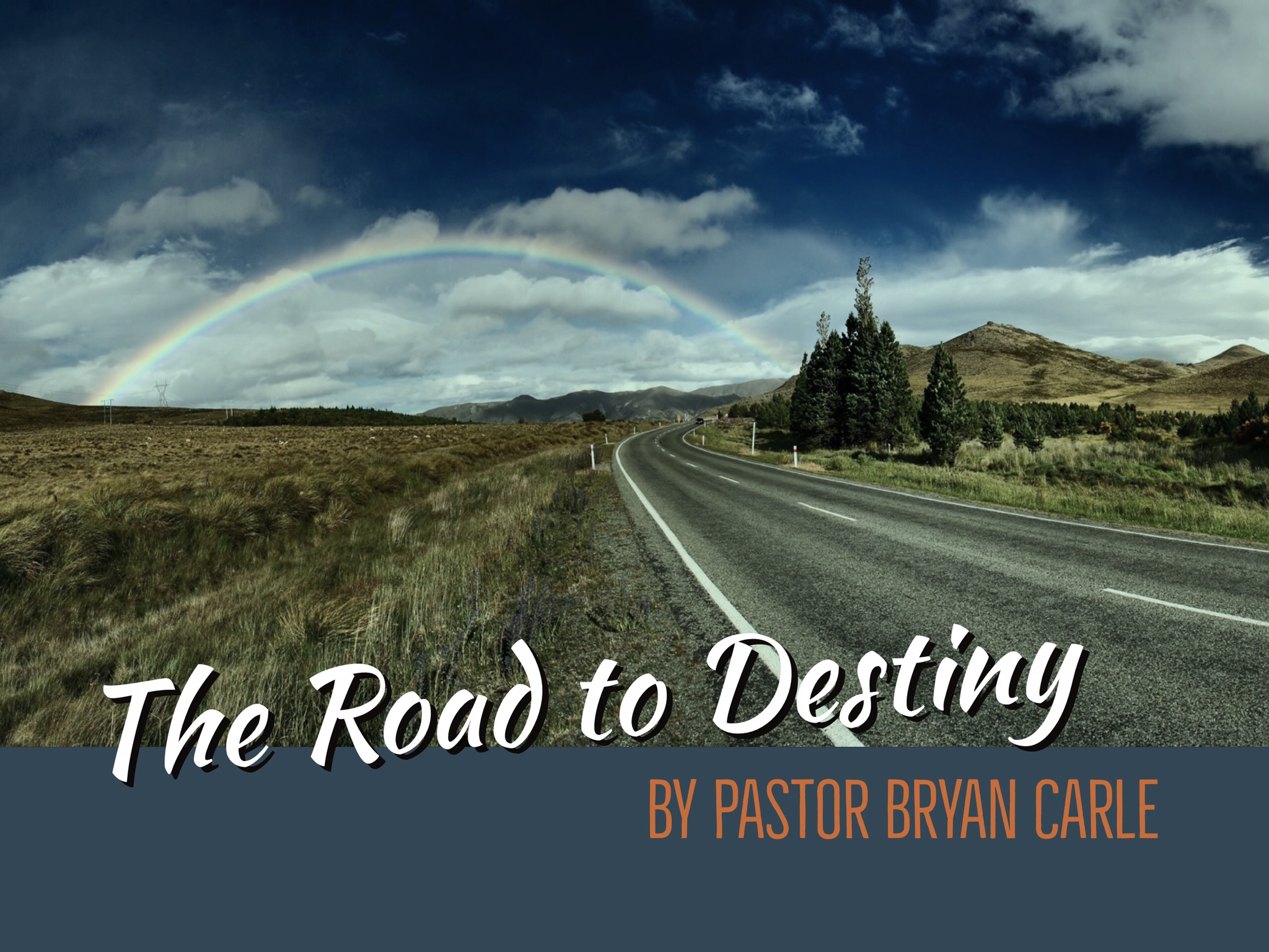 The Road to Destiny by Pastor Bryan Carle