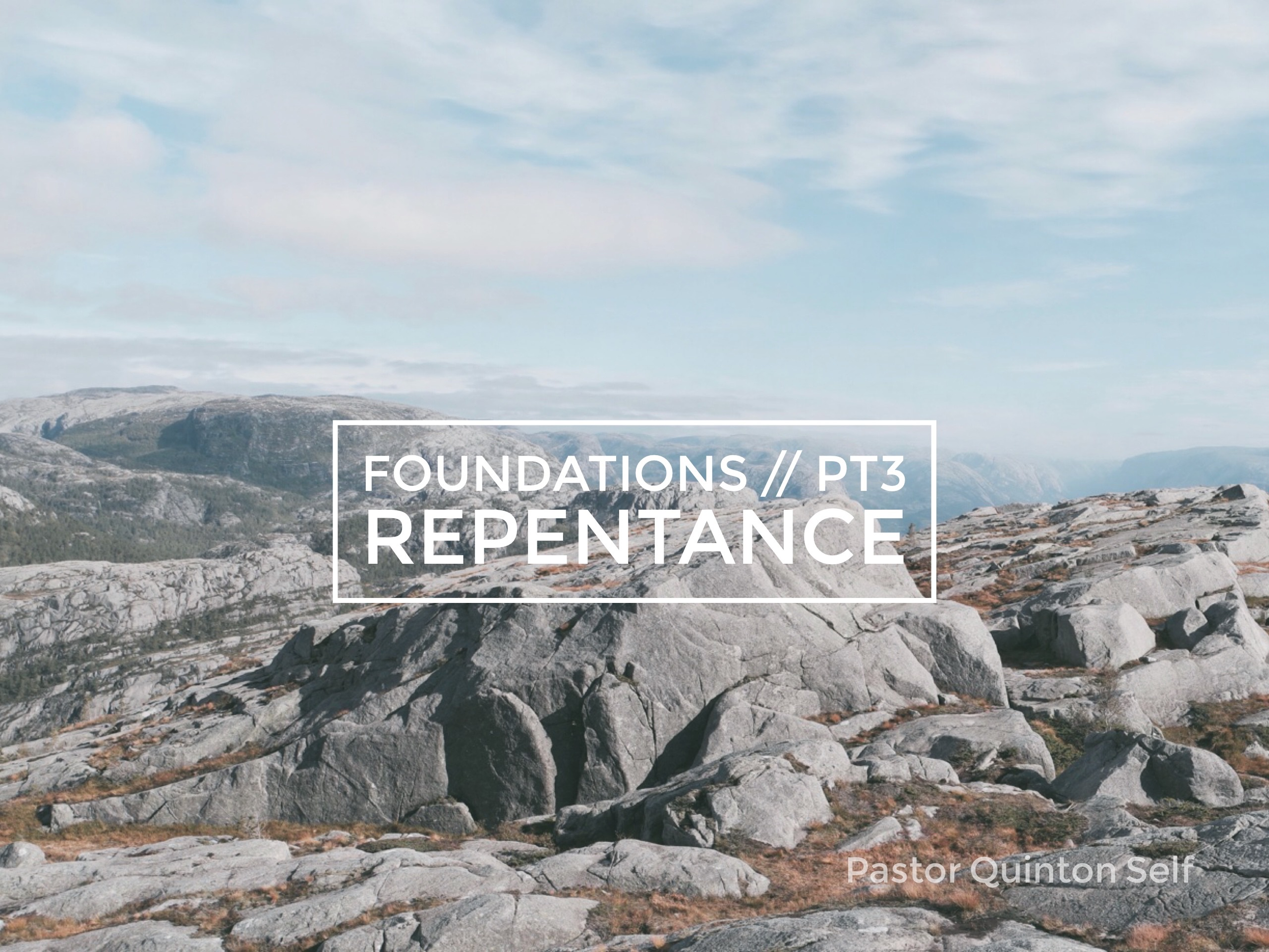 Foundations, Part 3: Repentance