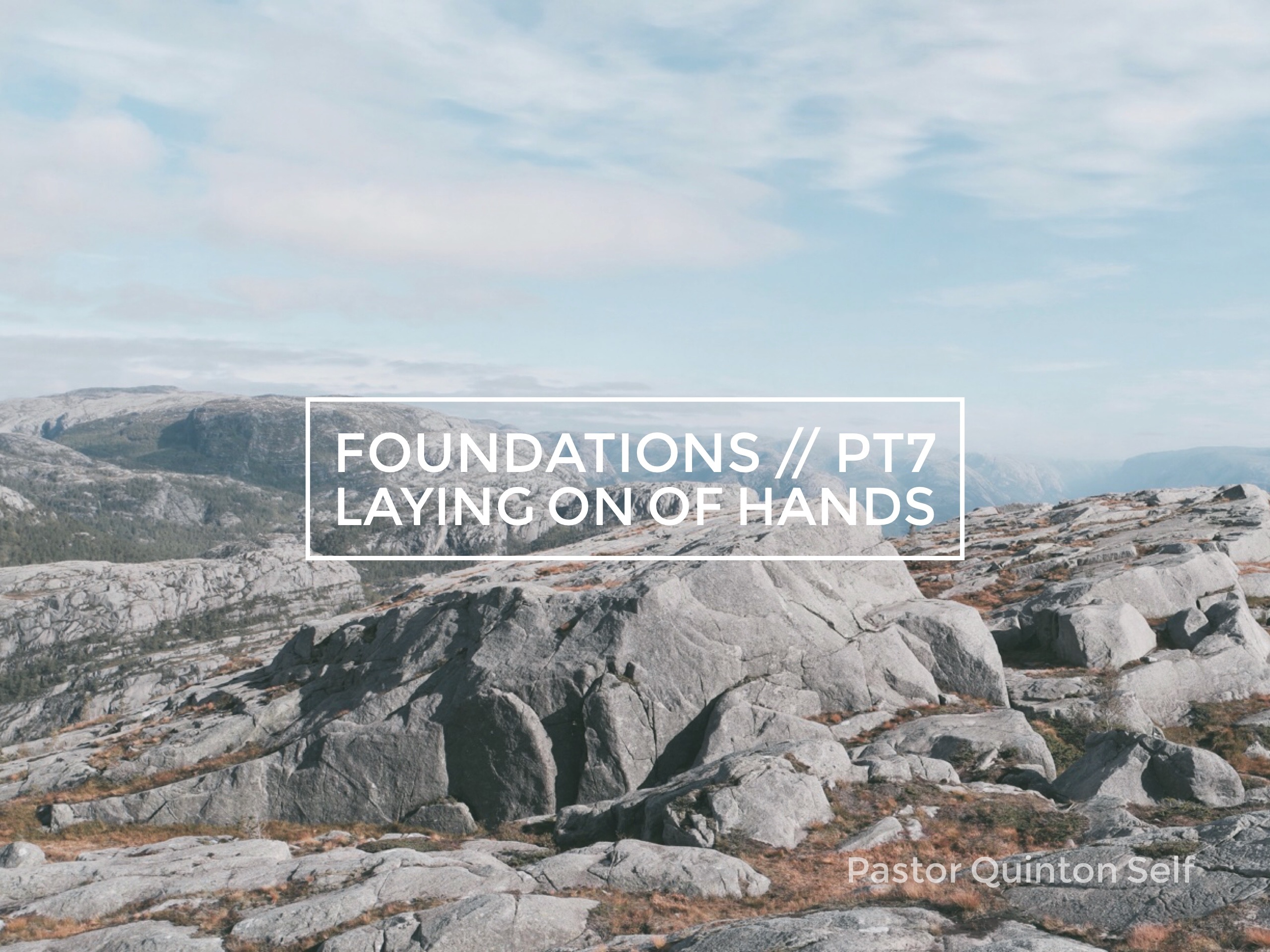 Foundations, Part 7: Laying On Of Hands