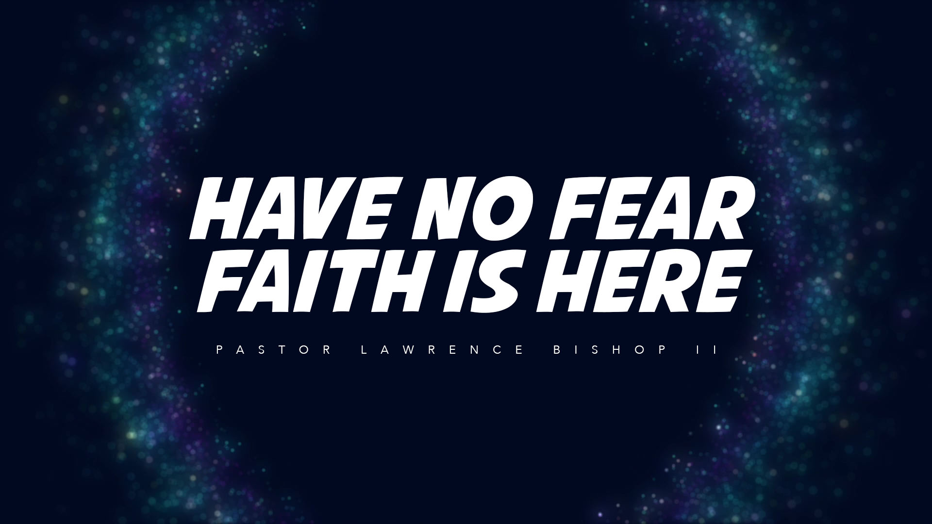 SRC 10-17-18 LB2 Have No Fear Faith Is Here!
