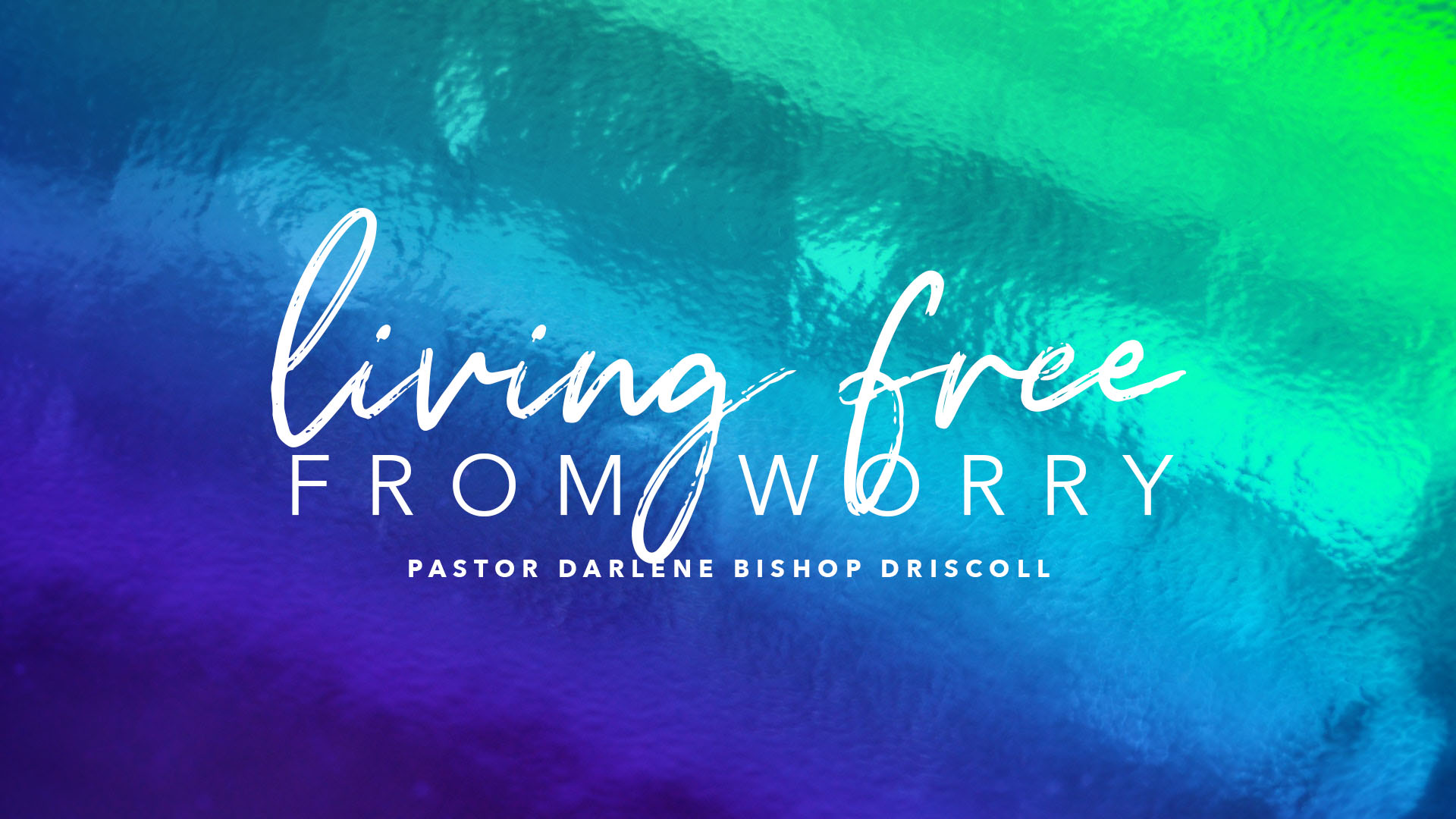 SRC 4-7-19 DBD Living Free From Worry