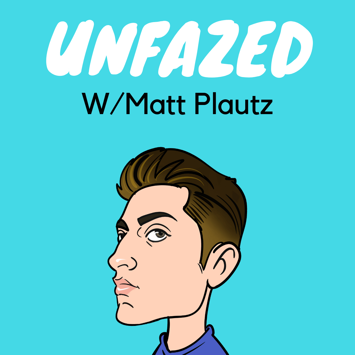 Unfazed With Matt Plautz