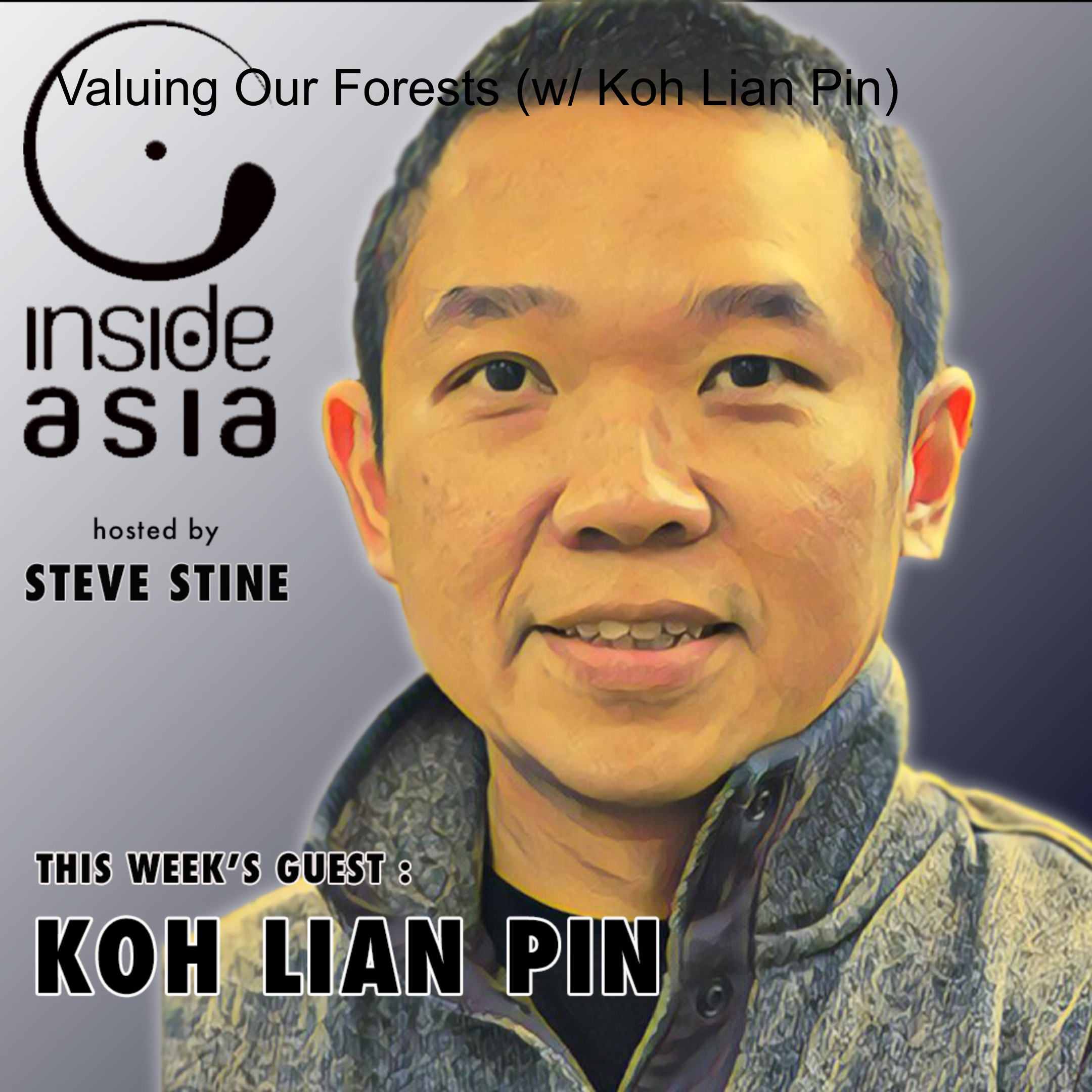 Valuing Our Forests (w/ Koh Lian Pin)