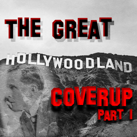 The Great Hollywood Coverup Part I: Moving Pictures, Moral Crusaders, and Murder