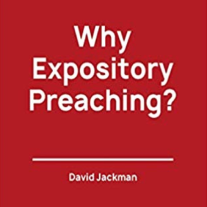 Why Expository Preaching?