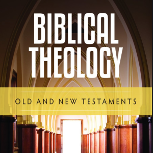 Biblical Theology: Definition, Methodologies, and Proponents