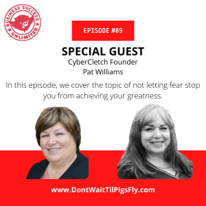 Episode 089: Don't Let Fear Get You Down with CyberCletch Founder Pat Williams