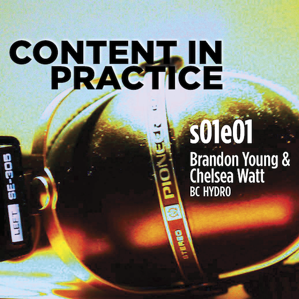 Content in Practice: Brandon Young and Chelsea Watt from BC Hydro