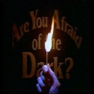 Ep. 60: Are You Afraid of the Dark? (Opening Credits)