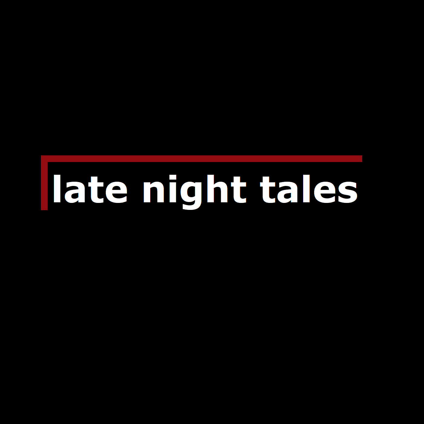 """Late Night Tales"" Podcast"