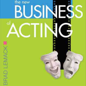 Episode 102 - The New Business of Acting with Brad Lemack