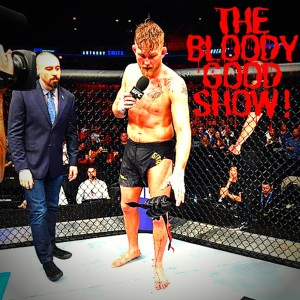 #15 The Bloody Good Show! A UFC Podcast!