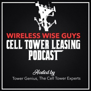 Leave the Cell Tower Take The Cannoli. Wireless Wise Guys Podcast by Tower Genius.