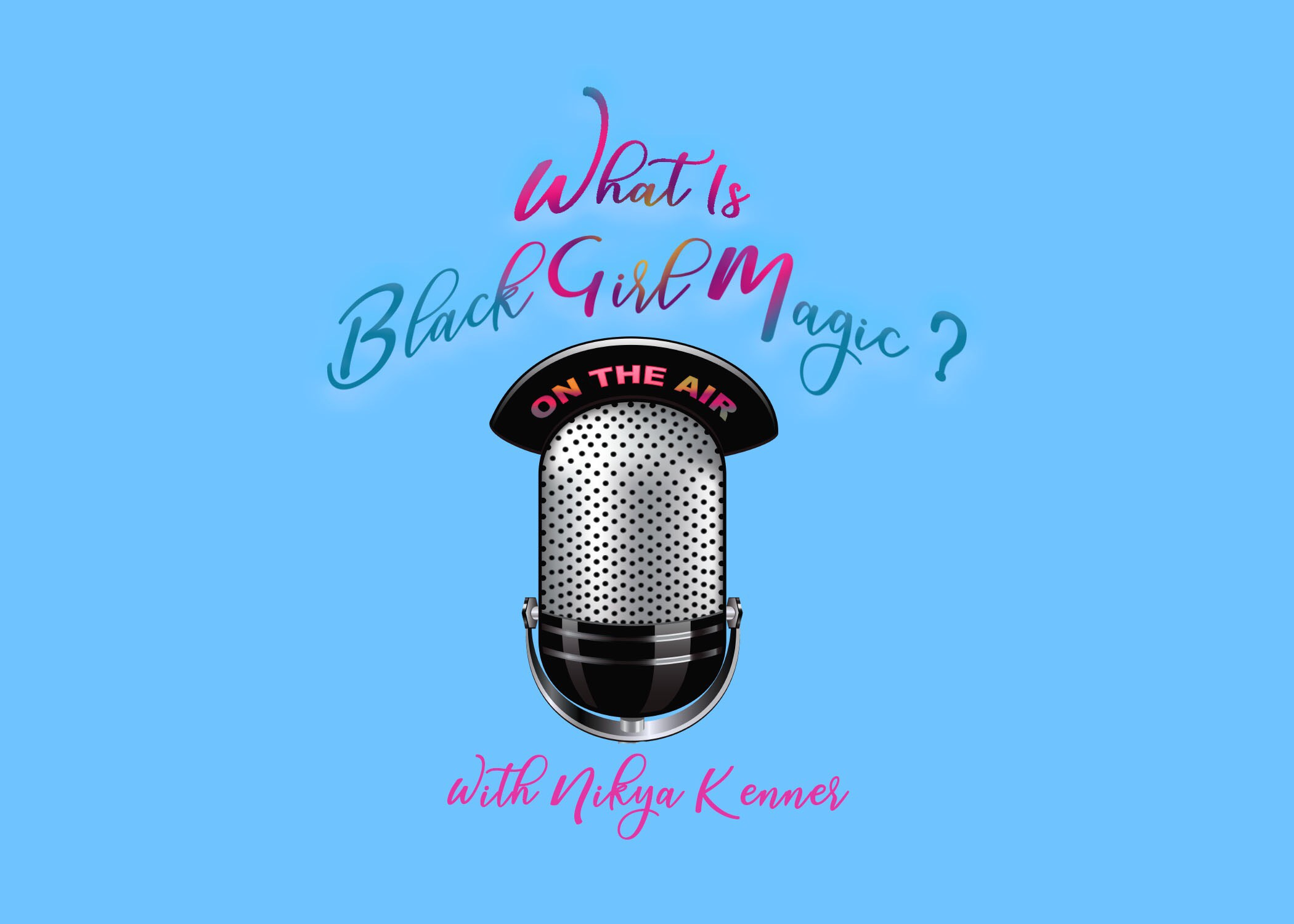 EPISODE 3: Stepping Out Of Your Comfort Zone Is A NOT SO Black Girl Magic way.