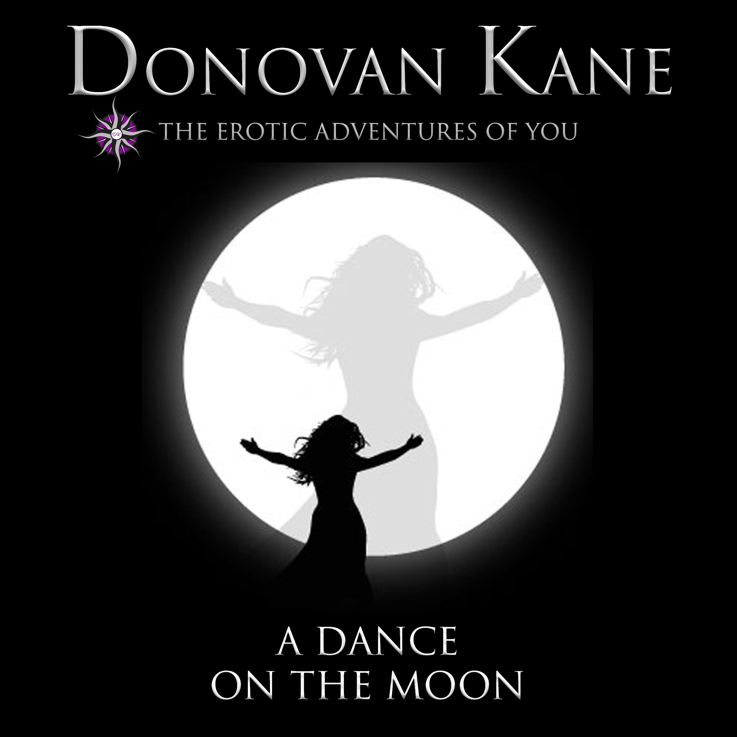 A Dance on the Moon: The Erotic Adventures of You