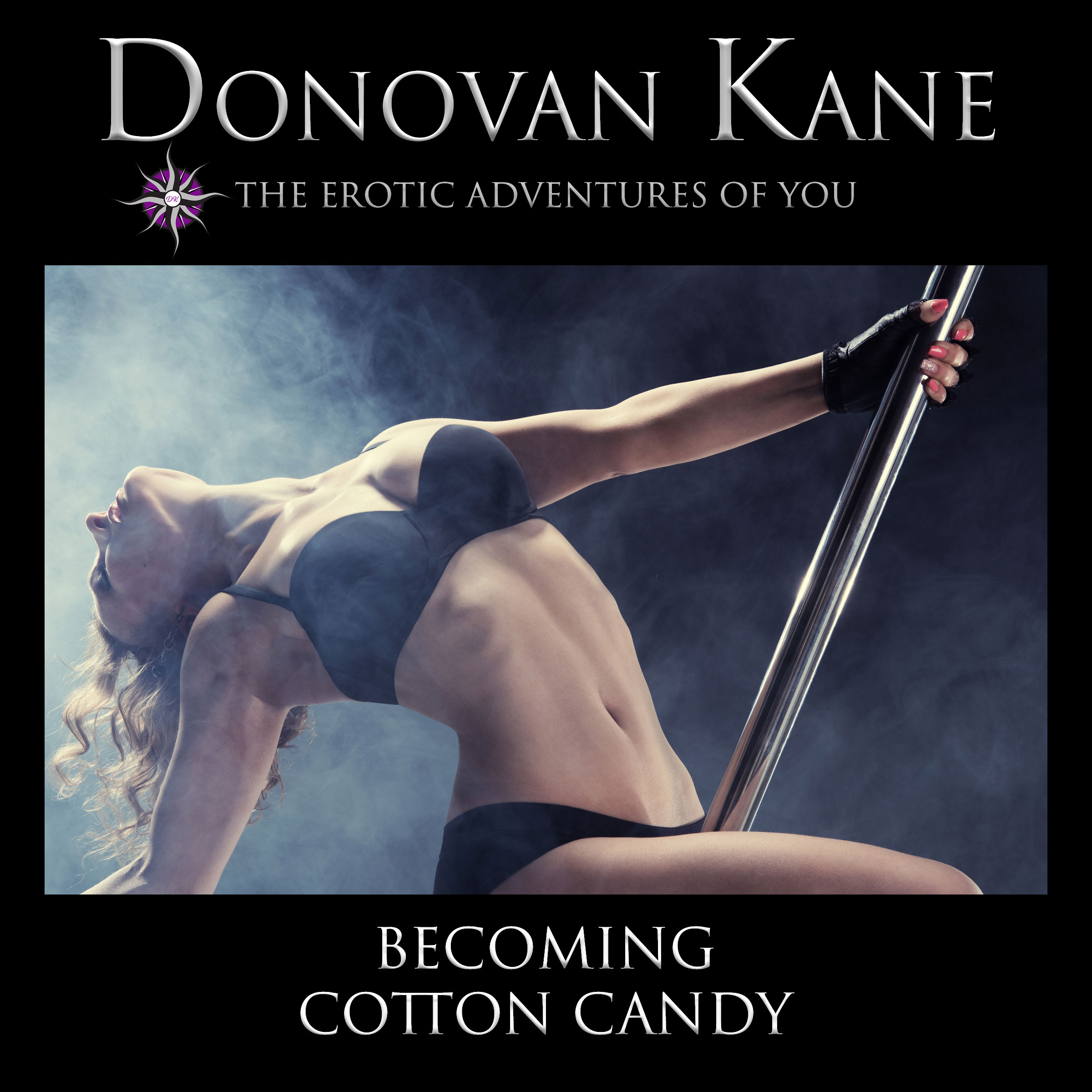 Becoming Cotton Candy: The Erotic Adventures of You