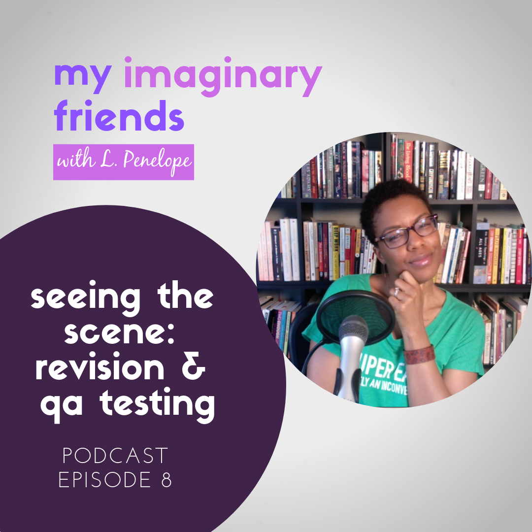 008: Seeing the Scene — Revision & QA Testing