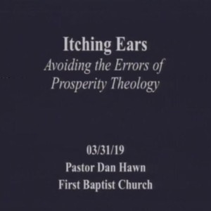 Itching Ears, Avoiding the Errors of the Prosperity Theology
