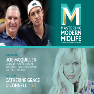 Joe McQuillen - A Father's Powerful Journey to the Other Side to Find His Son. MMM#5 S1E5