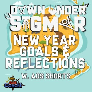 DUS - New Year Goals & Reflections (Down Under Sigmar S2 E3)
