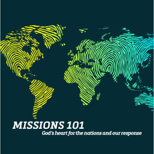 Missions 101 Equipping class (Week 3)