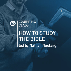 How to Study the Bible  (Week 2)
