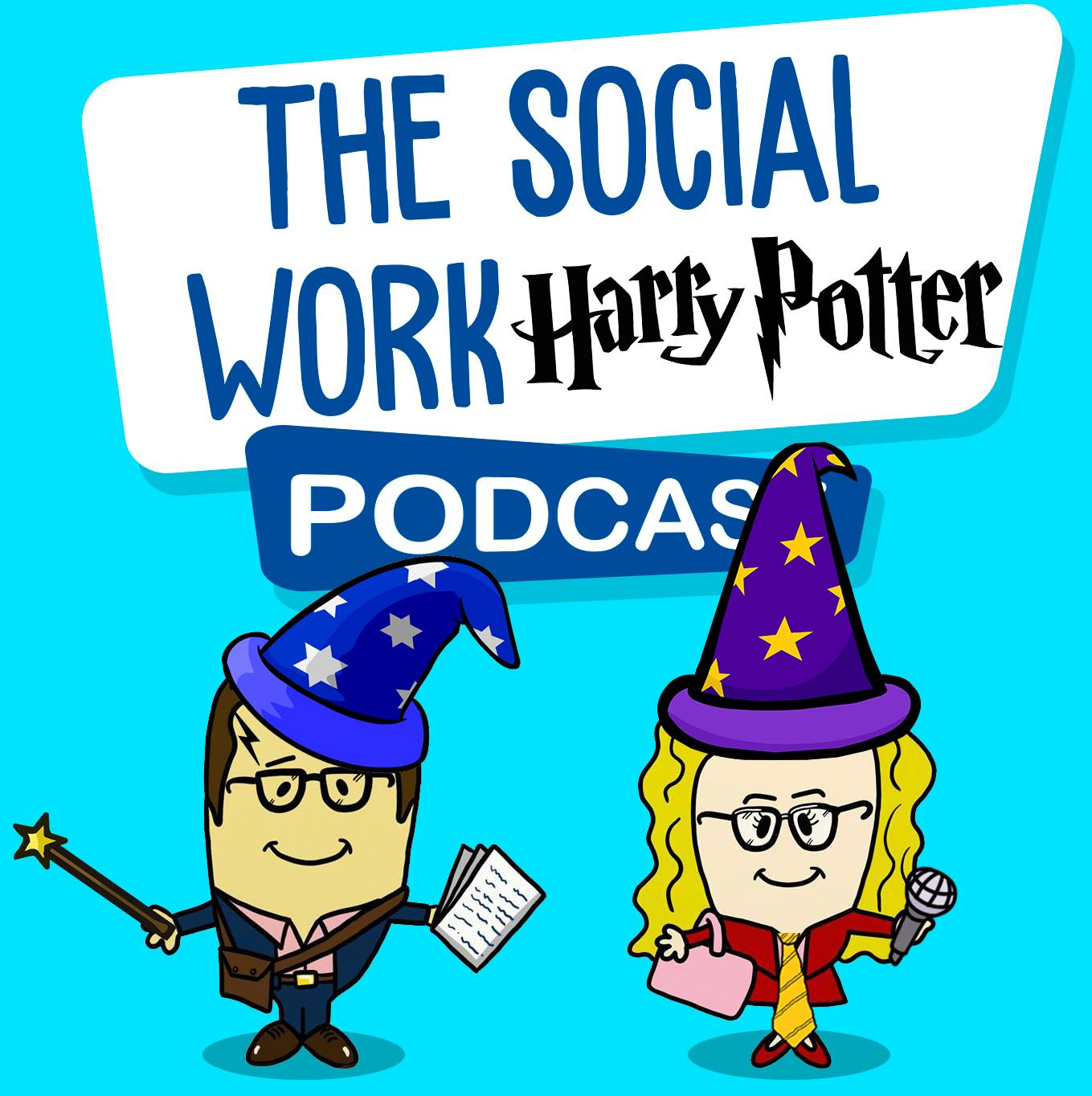 The Social Work Harry Potter Podcast