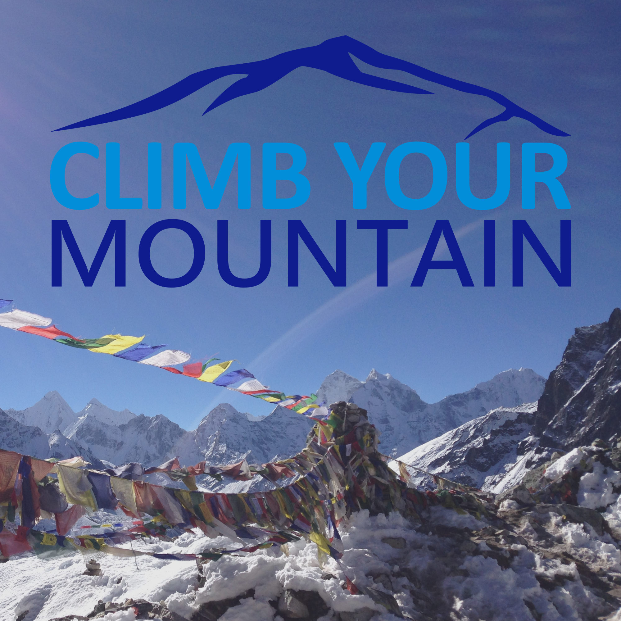 The Climb Your Mountain Podcast - Episode #1