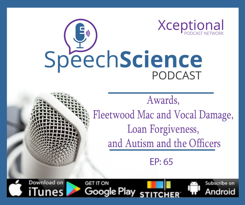 Awards, Fleetwood Mac and Vocal Damage, Loan Forgiveness, and Autism and the Officers