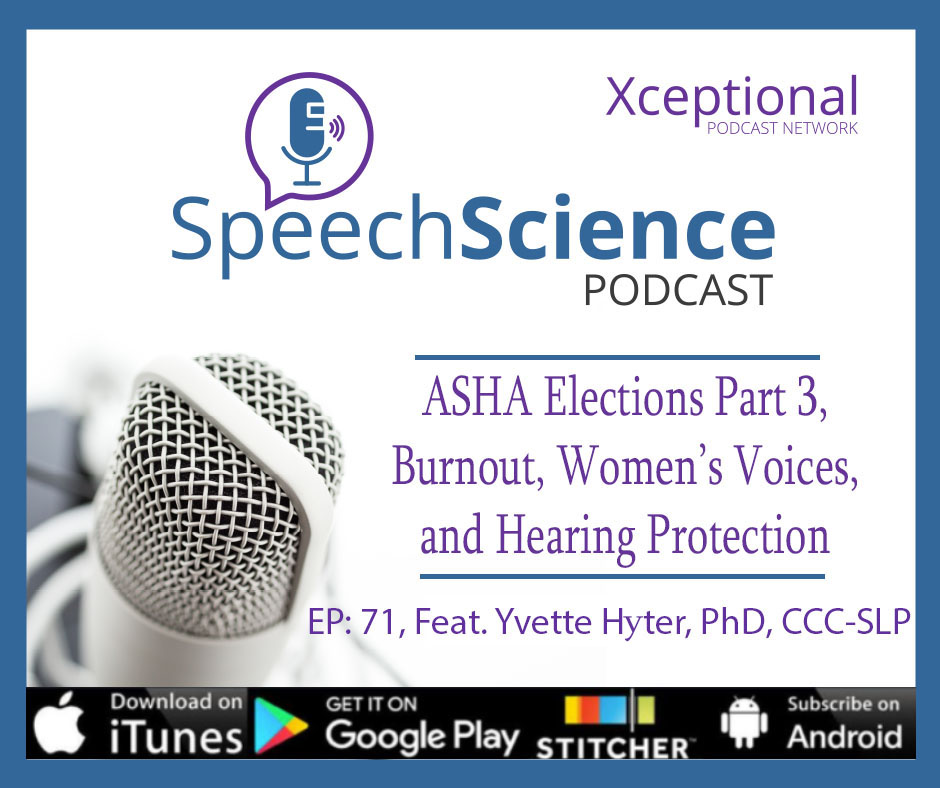 ASHA Elections Part 3: Dr. Yvette Hyter; Burnout, Women's Voice; and Hearing Protection