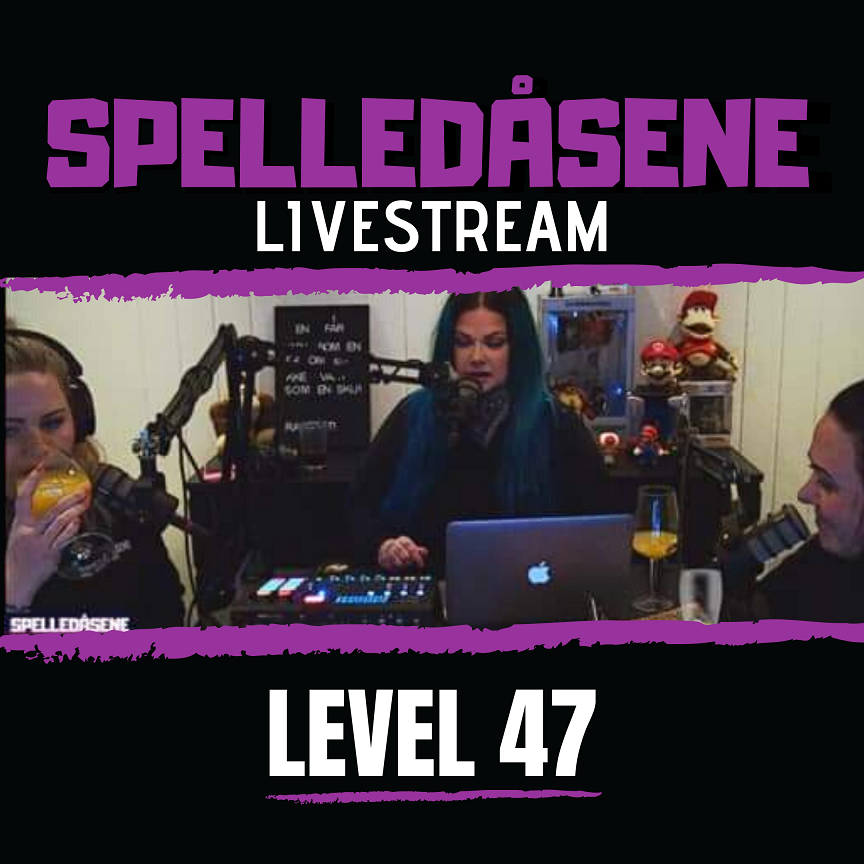 Spelledåsene - Livestream - Level 47